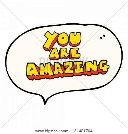freehand drawn speech bubble cartoon you are amazing text