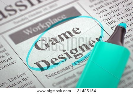 Game Designer - Classified Advertisement of Hiring in Newspaper, Circled with a Azure Highlighter. Blurred Image with Selective focus. Job Search Concept. 3D Render.