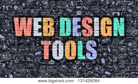 Web Design Tools Concept. Modern Illustration. Multicolor Web Design Tools Drawn on Dark Brick Wall. Doodle Icons. Doodle Style of Web Design Tools Concept. Web Design Tools on Wall.