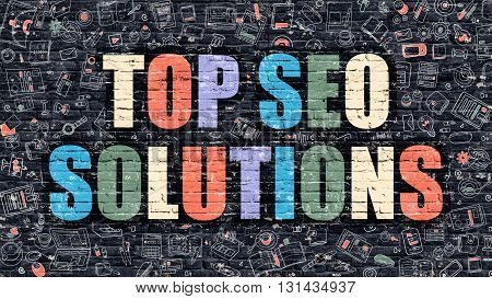 Multicolor Concept - Top SEO Solutions on Dark Brick Wall with Doodle Icons. Modern Illustration in Doodle Style. Top SEO Solutions Business Concept. Top SEO Solutions on Dark Wall.