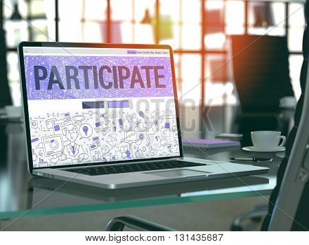 Participate Concept. Closeup Landing Page on Laptop Screen in Doodle Design Style. On Background of Comfortable Working Place in Modern Office. Blurred, Toned Image. 3D Render.