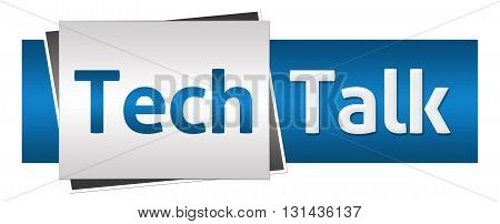 Tech talk text written over blue grey horizontal background.