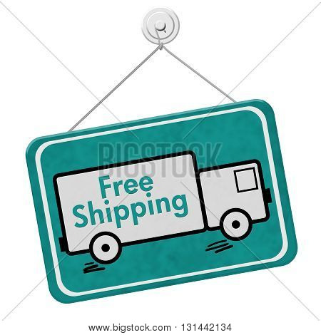 Free Shipping Sign A teal hanging sign with text Free Shipping on a truck isolated over white