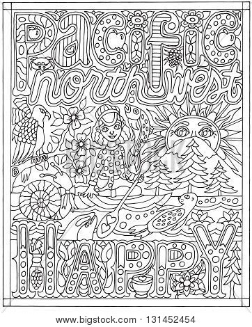 Adult coloring book poster page with font words pacific northwest happy, black and white drawing, vector illustration