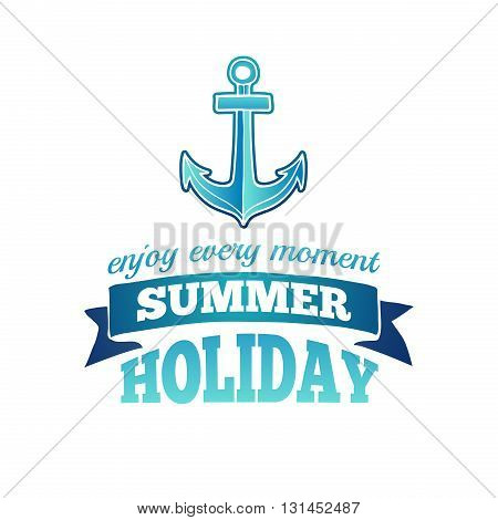 Summer holidays logo with an anchor logo and ribbon. Summer logo enjoy every moment. Blue summer logo. Summer logo for banner, poster, invitation. Summer banner with decoration anchor. Vector illustration