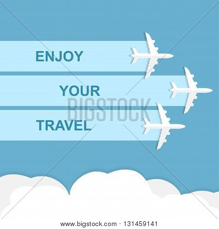 Vector poster with airplanes, minimalistic style, card for travel agencies, aviation companies. Jets in blue sky. Enjoy your travel concept