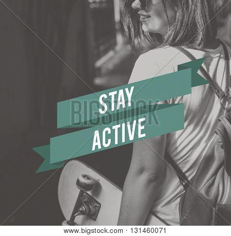 Stay Active Sport Motivation Inspiration concept
