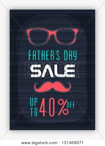 Father's Day Sale Template, Sale Banner, Sale Flyer, Sale Background, Discount upto 40%, Creative illustration with eye glasses and mustache.