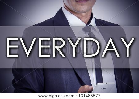 Everyday - Young Businessman With Text - Business Concept