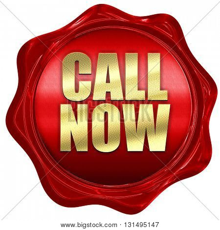 call now, 3D rendering, a red wax seal