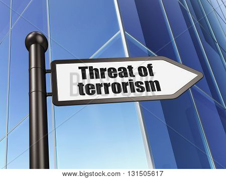 Political concept: sign Threat Of Terrorism on Building background, 3D rendering