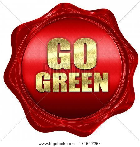go green, 3D rendering, a red wax seal