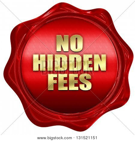 no hidden fees, 3D rendering, a red wax seal