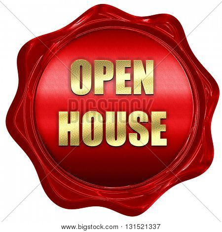 Open house sign, 3D rendering, a red wax seal