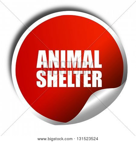 animal shelter, 3D rendering, a red shiny sticker