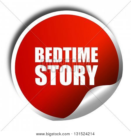 bedtime story, 3D rendering, a red shiny sticker