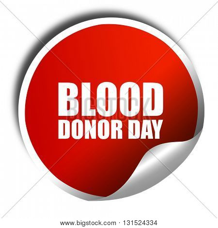 blood donor day, 3D rendering, a red shiny sticker