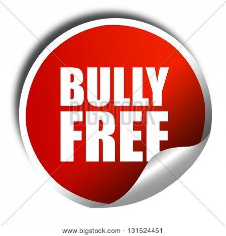 bully free, 3D rendering, a red shiny sticker