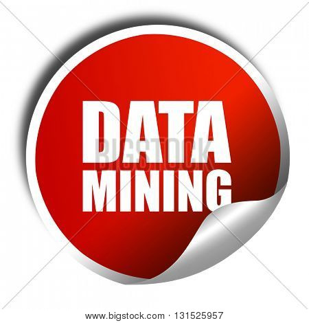 data mining, 3D rendering, a red shiny sticker