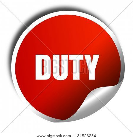 duty, 3D rendering, a red shiny sticker