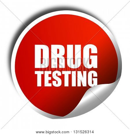 drug testing, 3D rendering, a red shiny sticker
