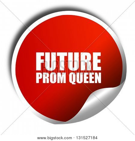 prom queen, 3D rendering, a red shiny sticker