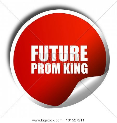 prom king, 3D rendering, a red shiny sticker