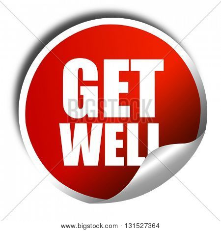 get well, 3D rendering, a red shiny sticker
