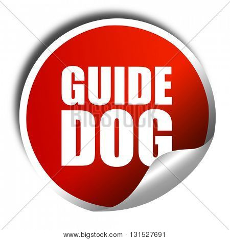 guide dog, 3D rendering, a red shiny sticker