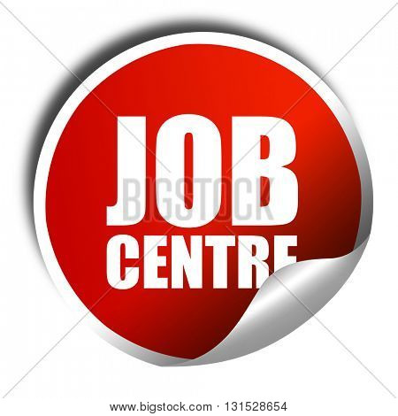 job centre, 3D rendering, a red shiny sticker