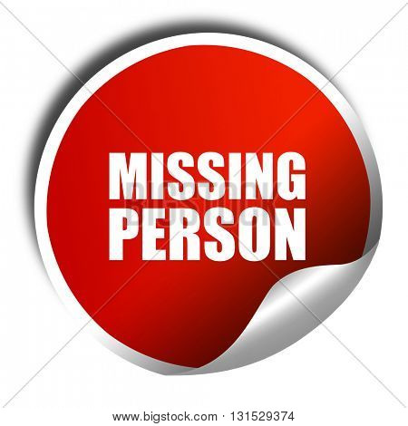 missing person, 3D rendering, a red shiny sticker