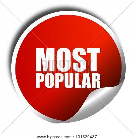 most popular, 3D rendering, a red shiny sticker
