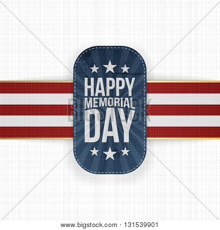 Happy Memorial Day textile Badge and Ribbon. National American Holiday Background Template. Vector Illustration