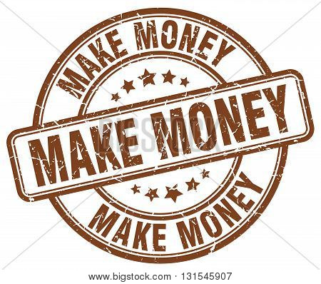 make money brown grunge round vintage rubber stamp.make money stamp.make money round stamp.make money grunge stamp.make money.make money vintage stamp.