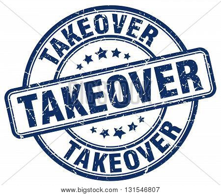 Takeover Blue Grunge Round Vintage Rubber Stamp.takeover Stamp.takeover Round Stamp.takeover Grunge