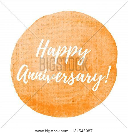 Happy Anniversary Card, Celebration, Poster, Logo, Words, Text Written On Orange Painted Watercolor