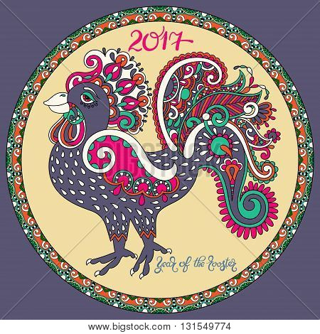 original design for new year celebration chinese zodiac signs with decorative rooster, folk vector illustration with hand written lettering inscription 2017 year of the rooster in circle pattern
