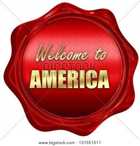 Welcome to america, 3D rendering, a red wax seal