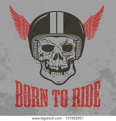 Born to ride. Skull in motorcycle helmet with wings. Design element for logo label badge t-shirt print template. Design element in vector.