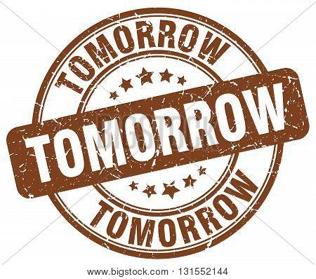 Tomorrow Brown Grunge Round Vintage Rubber Stamp.tomorrow Stamp.tomorrow Round Stamp.tomorrow Grunge