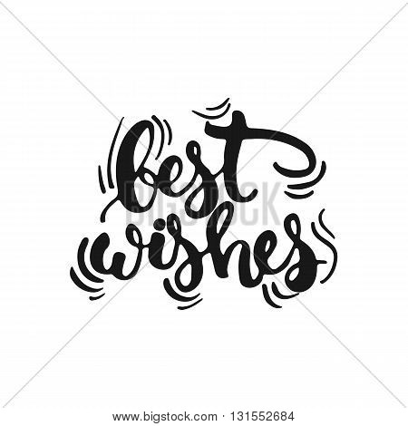 Hand drawn typography lettering phrase Best wishes isolated on the white background. Fun calligraphy for typography greeting and invitation card or t-shirt print design.