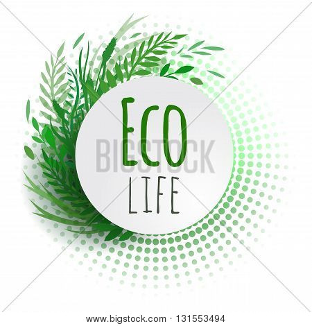 Round banner with green plants and halftone. Vector element for your design. Eco life.