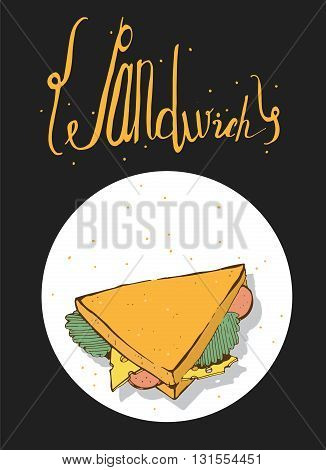 Vertical hand drawn illustration with tasty sandwich and lettering on top. Black background white circle perfect for cafe or bar poster placard ad. Illustration dedicated to love to food