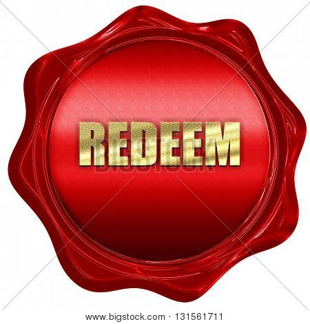 redeem, 3D rendering, a red wax seal