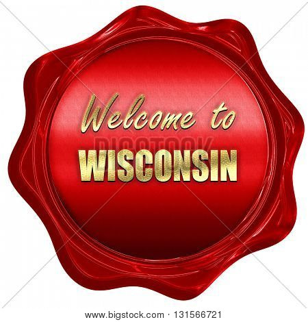 Welcome to wisconsin, 3D rendering, a red wax seal