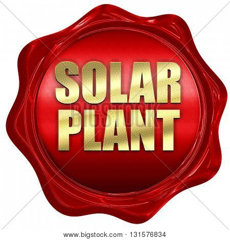 solar plant, 3D rendering, a red wax seal