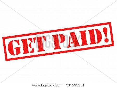 GET PAID! red Rubber Stamp over a white background.