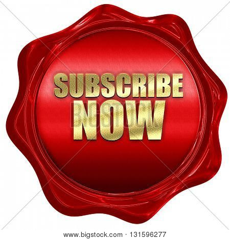 subscribe now, 3D rendering, a red wax seal
