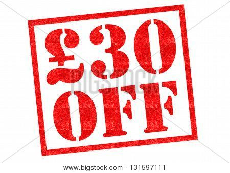 £30 OFF red Rubber Stamp over a white background.