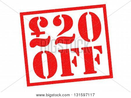 £20 OFF red rubber Stamp over a white background.